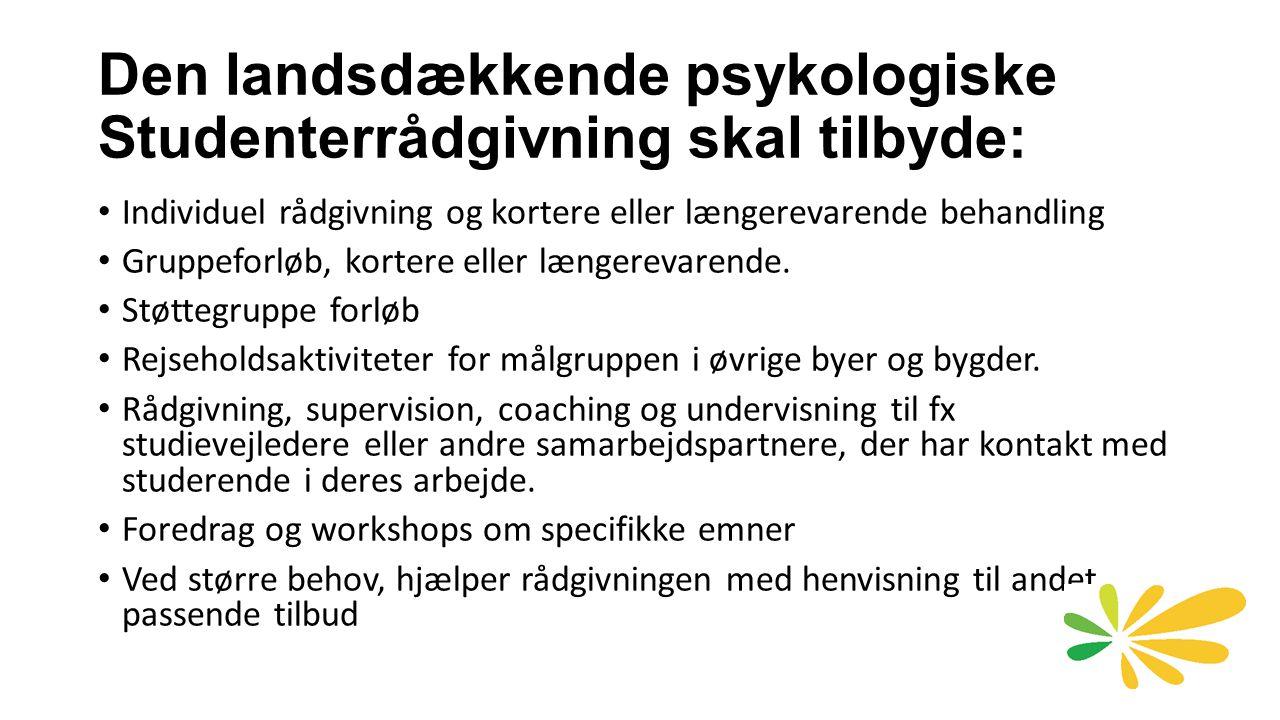Den landsdækkende psykologiske Studenterrådgivning skal tilbyde: Individuel rådgivning og kortere eller længerevarende behandling Gruppeforløb, kortere eller længerevarende.