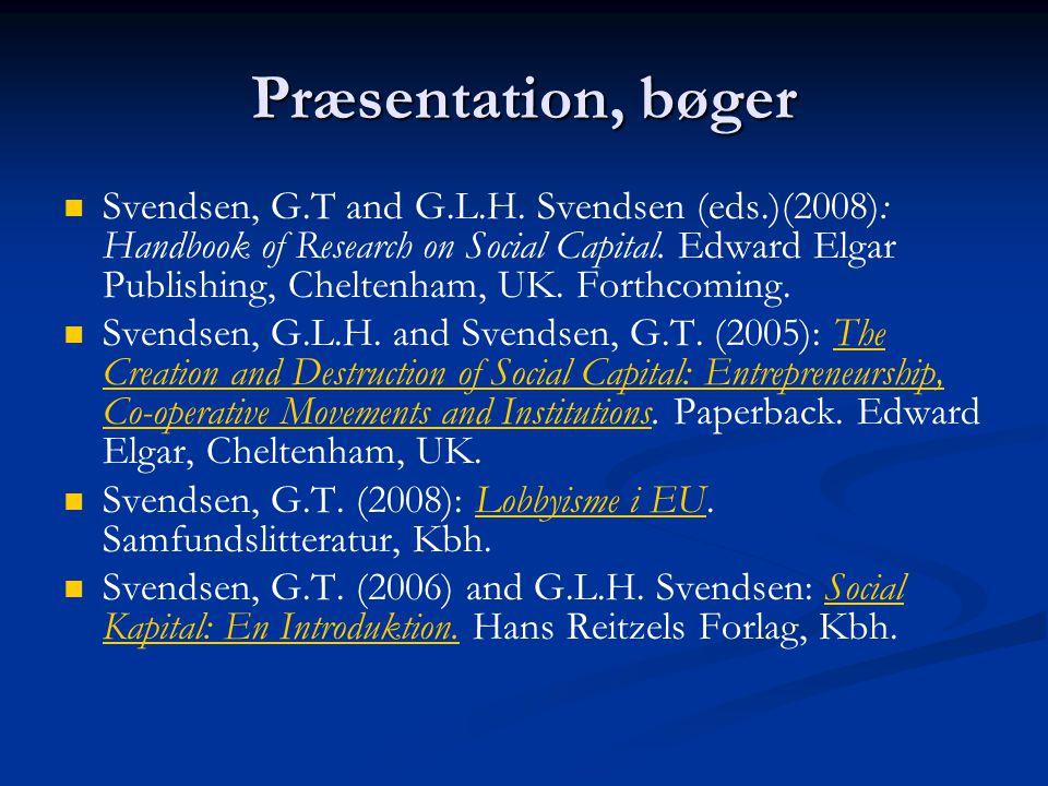 Præsentation, bøger Svendsen, G.T and G.L.H.