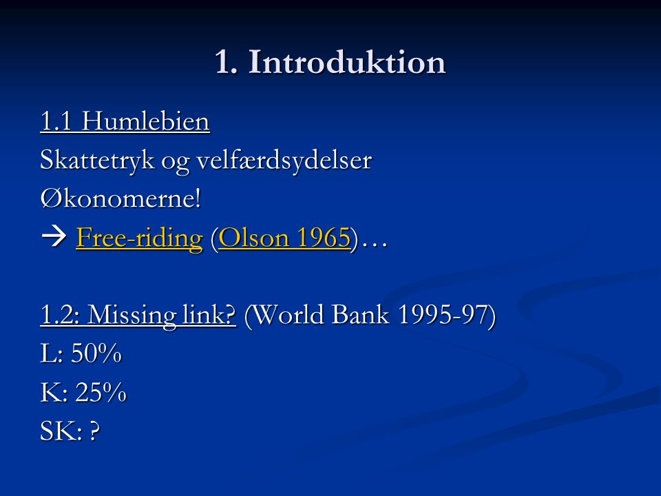 1. Introduktion 1.1 Humlebien Skattetryk og velfærdsydelser Økonomerne.