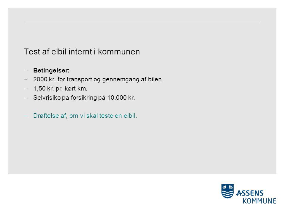 Test af elbil internt i kommunen  Betingelser:  2000 kr.