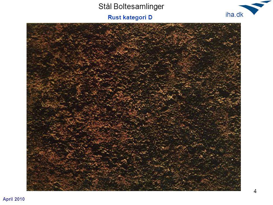 Stål Boltesamlinger April 2010 iha.dk 4 Rust kategori D