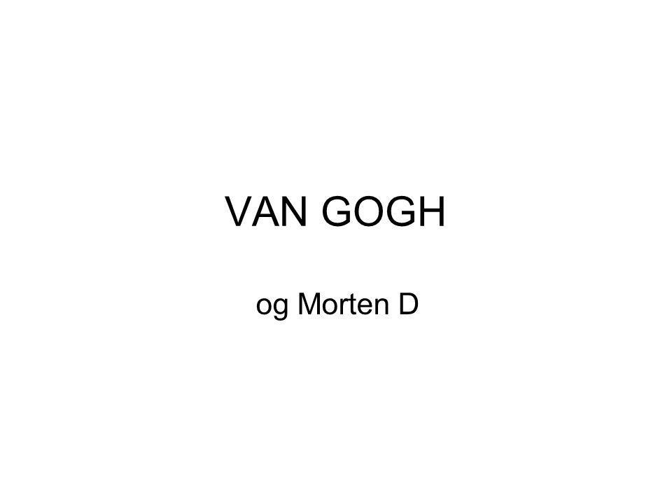 VAN GOGH og Morten D