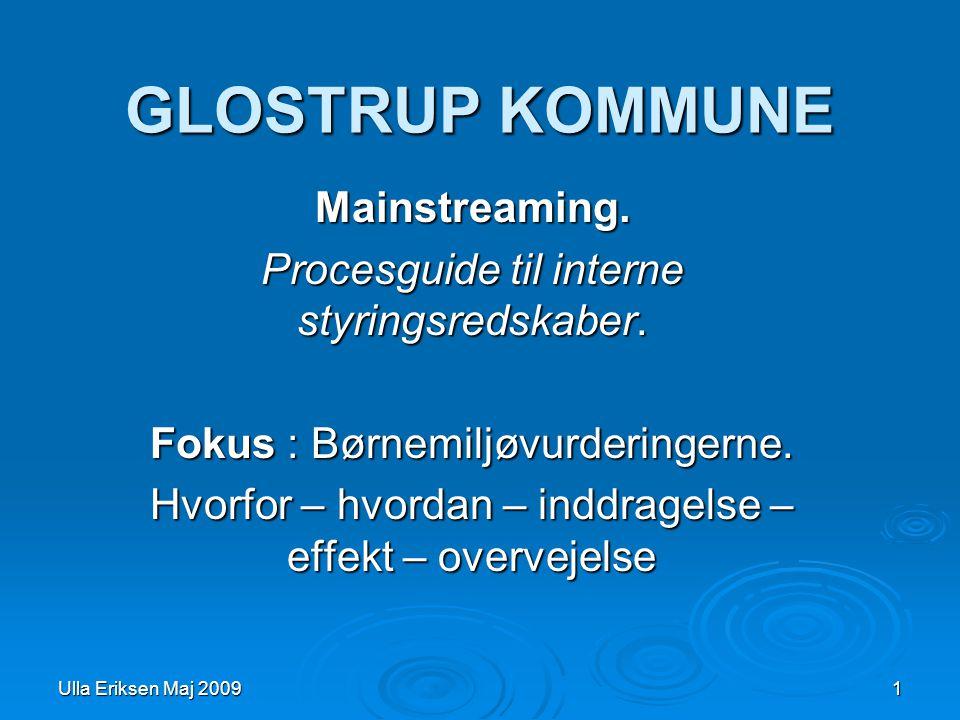 Ulla Eriksen Maj 2009 1 GLOSTRUP KOMMUNE Mainstreaming.
