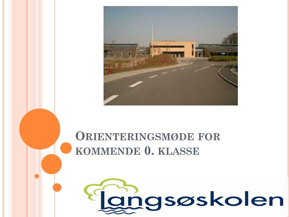 O RIENTERINGSMØDE FOR KOMMENDE 0. KLASSE