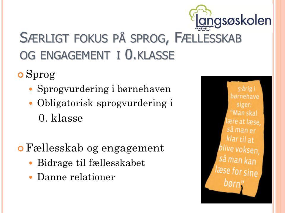 S ÆRLIGT FOKUS PÅ SPROG, F ÆLLESSKAB OG ENGAGEMENT I 0.