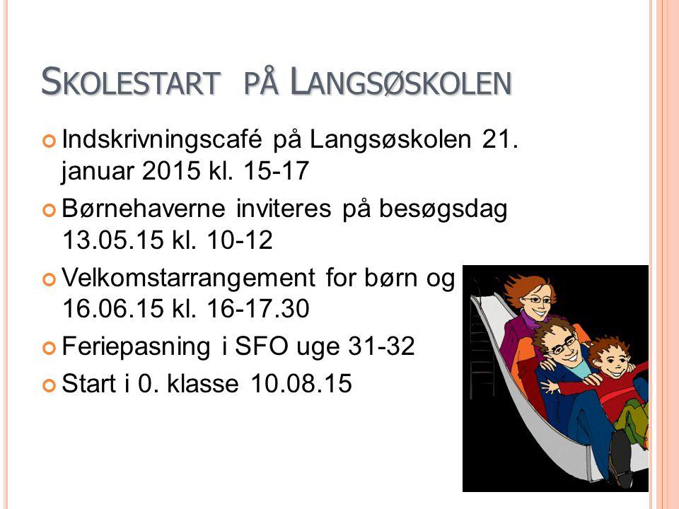 S KOLESTART PÅ L ANGSØSKOLEN Indskrivningscafé på Langsøskolen 21.