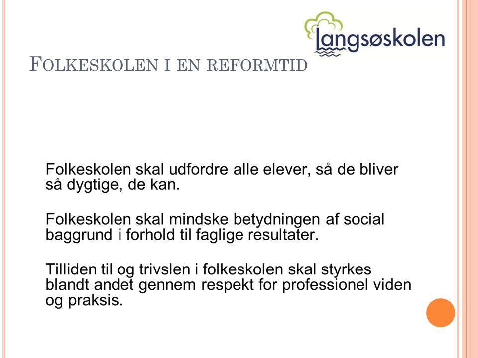 F OLKESKOLEN I EN REFORMTID