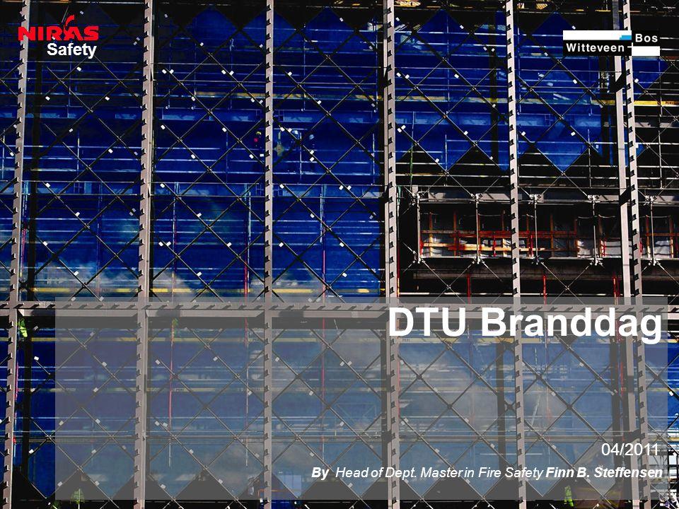 Safety I:\inf\pr-toolbox\overheads\Firmapresentation_nov2005.ppt 1 DTU Branddag 04/2011 By Head of Dept.