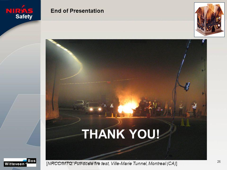 Safety I:\inf\pr-toolbox\overheads\Firmapresentation_nov2005.ppt 26 End of Presentation THANK YOU.