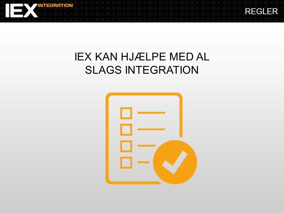 REGLER IEX KAN HJÆLPE MED AL SLAGS INTEGRATION