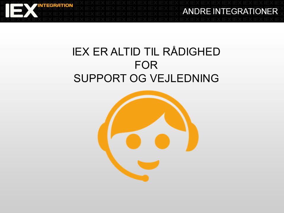 ANDRE INTEGRATIONER IEX ER ALTID TIL RÅDIGHED FOR SUPPORT OG VEJLEDNING