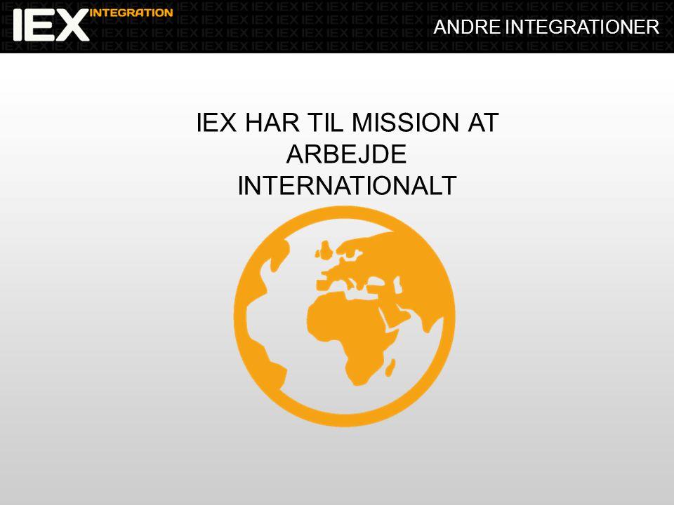 ANDRE INTEGRATIONER IEX HAR TIL MISSION AT ARBEJDE INTERNATIONALT