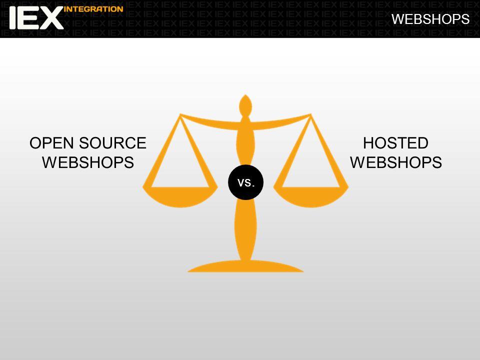 WEBSHOPS OPEN SOURCE WEBSHOPS HOSTED WEBSHOPS vs.