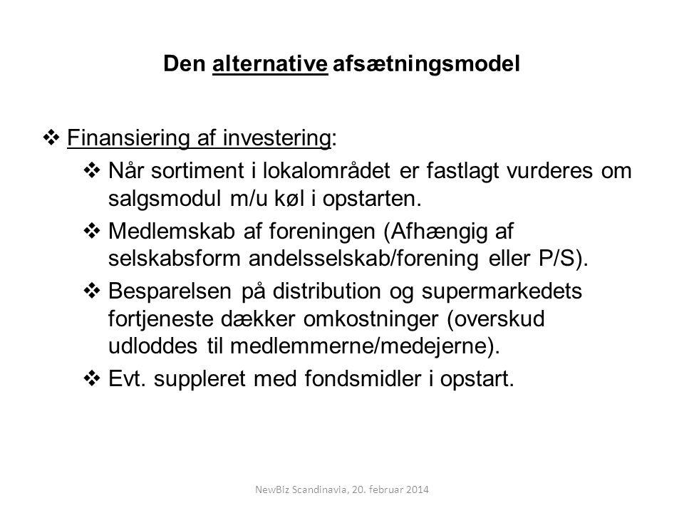 Den alternative afsætningsmodel  Finansiering af investering:  Når sortiment i lokalområdet er fastlagt vurderes om salgsmodul m/u køl i opstarten.