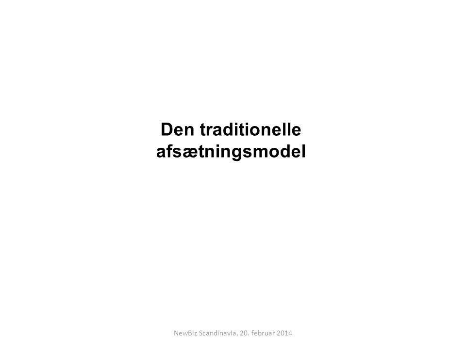 Den traditionelle afsætningsmodel NewBiz Scandinavia, 20. februar 2014