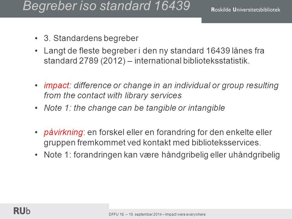 DFFU 18. – 19. september 2014 – Impact were everywhere Begreber iso standard 16439 3.