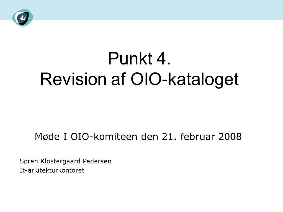 Punkt 4. Revision af OIO-kataloget Møde I OIO-komiteen den 21.