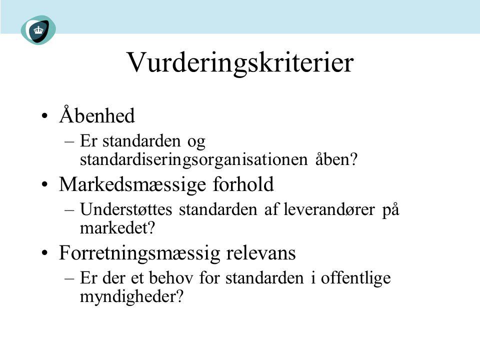 Vurderingskriterier Åbenhed –Er standarden og standardiseringsorganisationen åben.