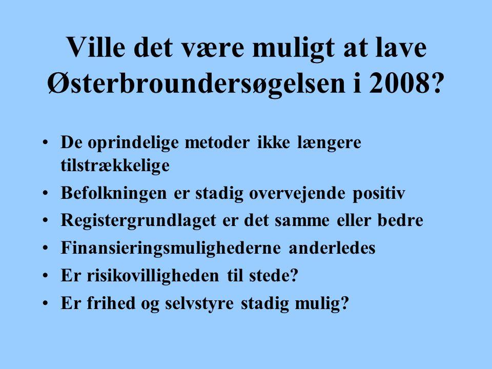 Ville det være muligt at lave Østerbroundersøgelsen i 2008.