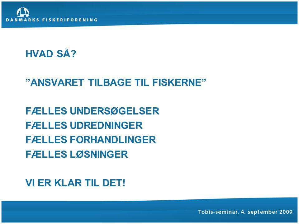 HVAD SÅ.