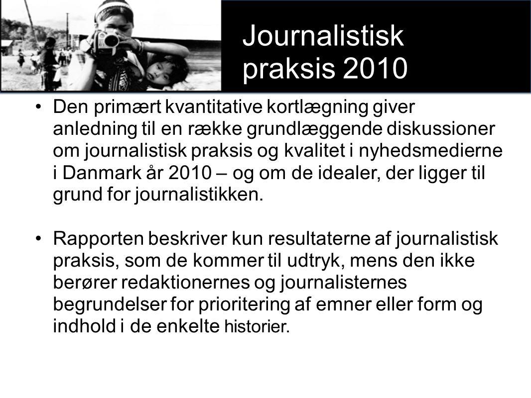 Den primært kvantitative kortlægning giver anledning til en række grundlæggende diskussioner om journalistisk praksis og kvalitet i nyhedsmedierne i Danmark år 2010 – og om de idealer, der ligger til grund for journalistikken.