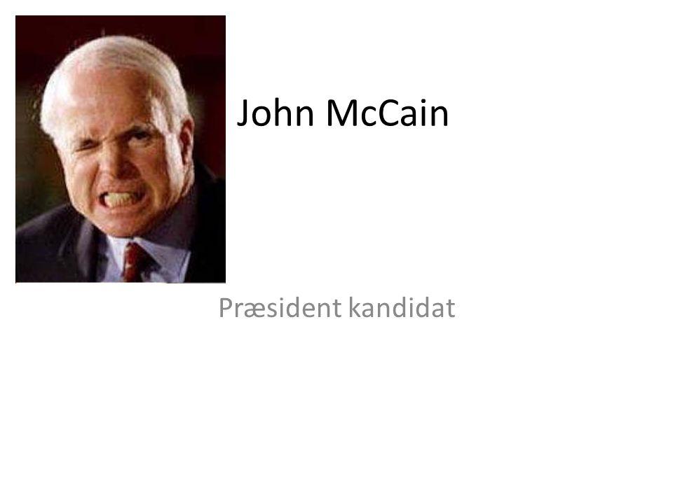 John McCain Præsident kandidat