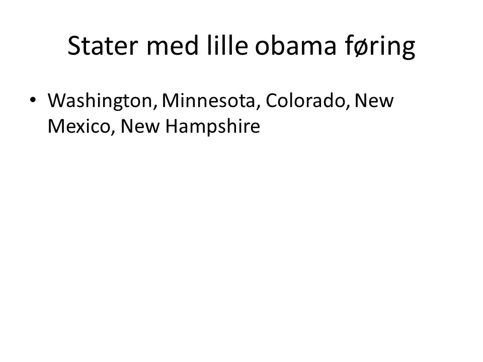 Stater med lille obama føring Washington, Minnesota, Colorado, New Mexico, New Hampshire