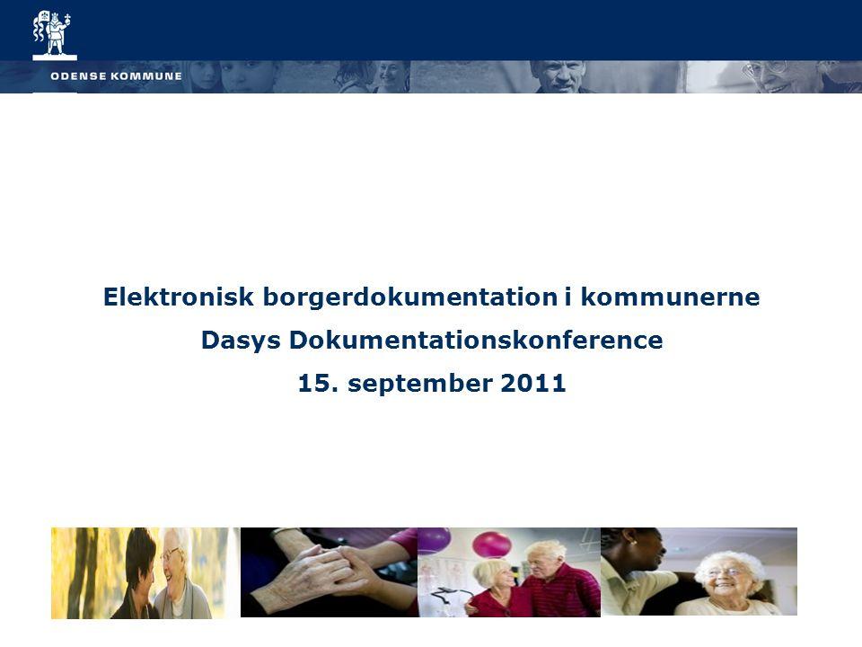 1 Elektronisk borgerdokumentation i kommunerne Dasys Dokumentationskonference 15. september 2011