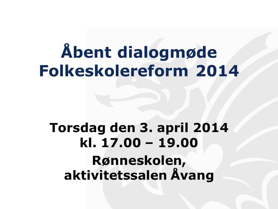 Åbent dialogmøde Folkeskolereform 2014 Torsdag den 3.
