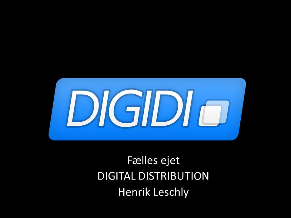 Fælles ejet DIGITAL DISTRIBUTION Henrik Leschly
