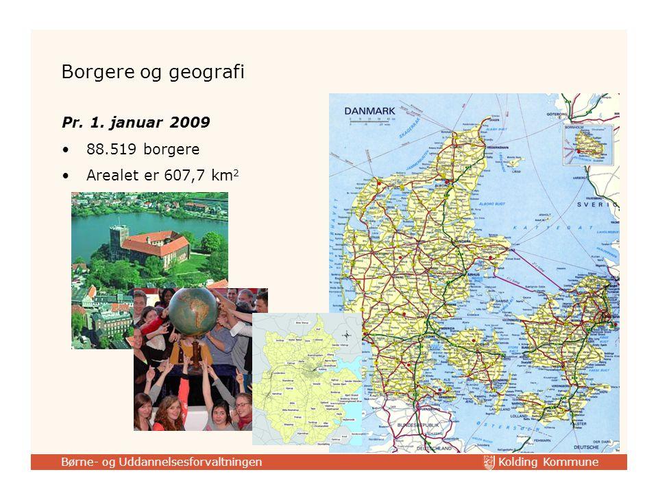 Kolding Kommune Børne- og Uddannelsesforvaltningen Borgere og geografi Pr.