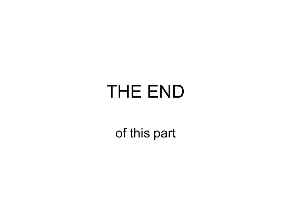 THE END of this part