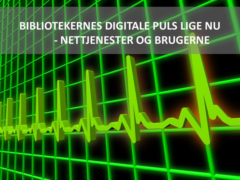 - NETTJENESTER OG BRUGERNE