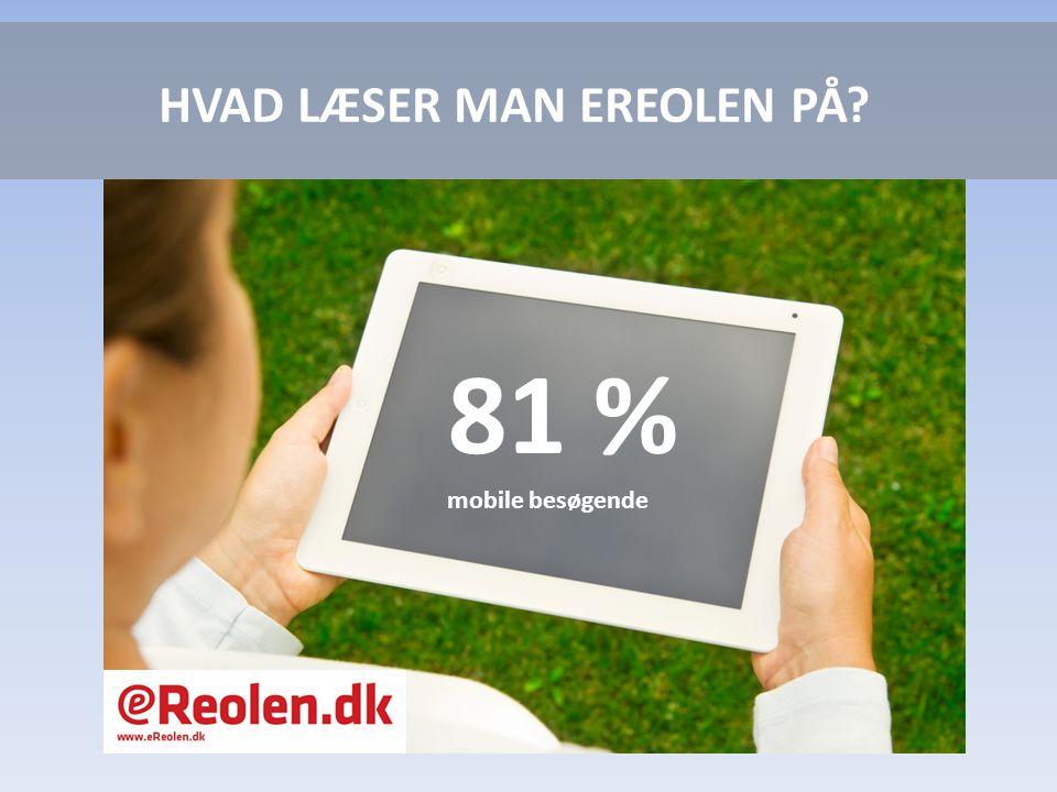 HVAD LÆSER MAN EREOLEN PÅ 81 % mobile besøgende