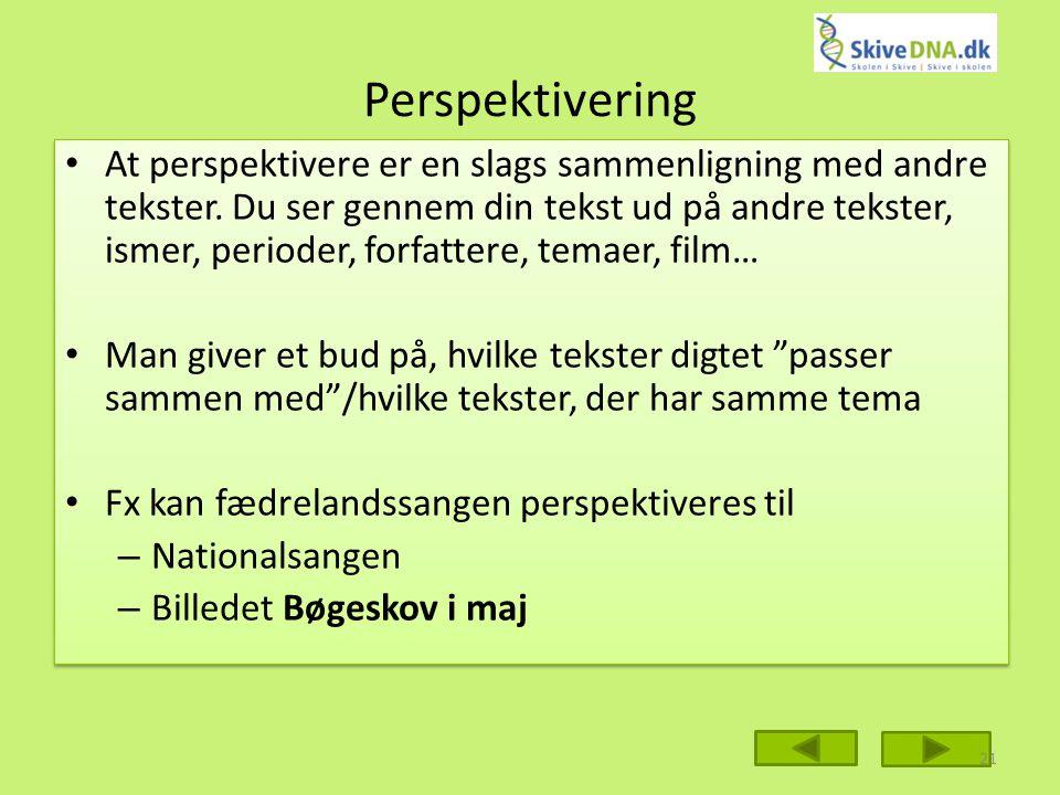 Perspektivering At perspektivere er en slags sammenligning med andre tekster.