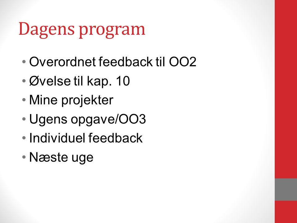 Dagens program Overordnet feedback til OO2 Øvelse til kap.