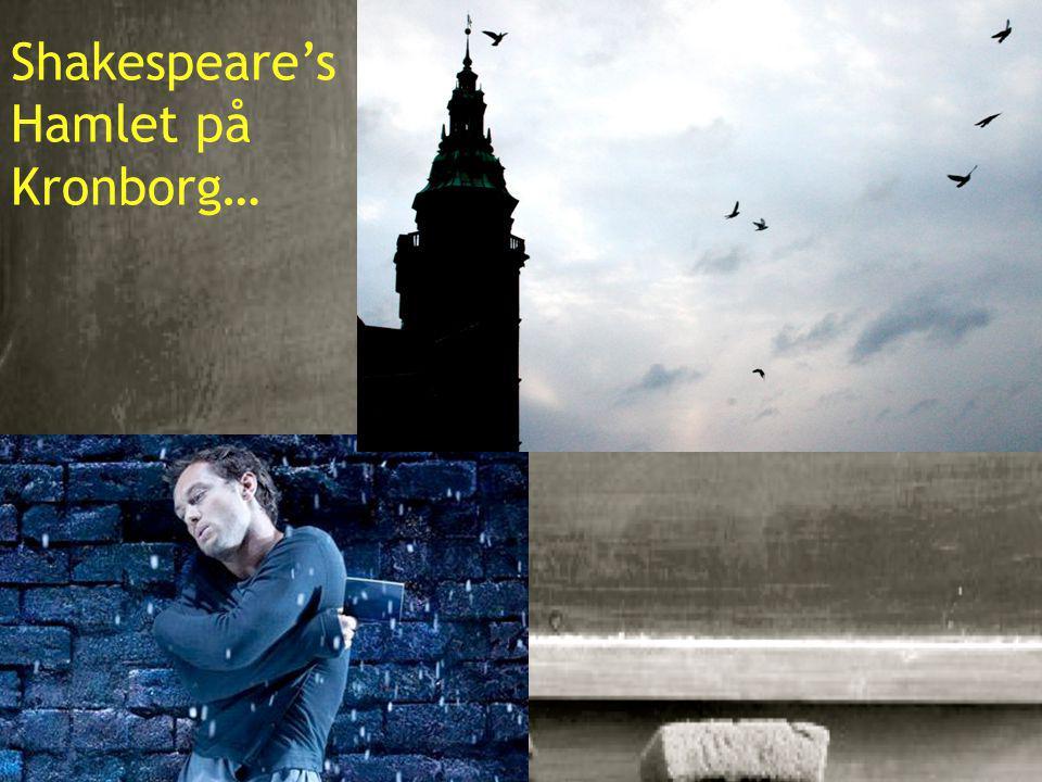 11 Shakespeare's Hamlet på Kronborg…