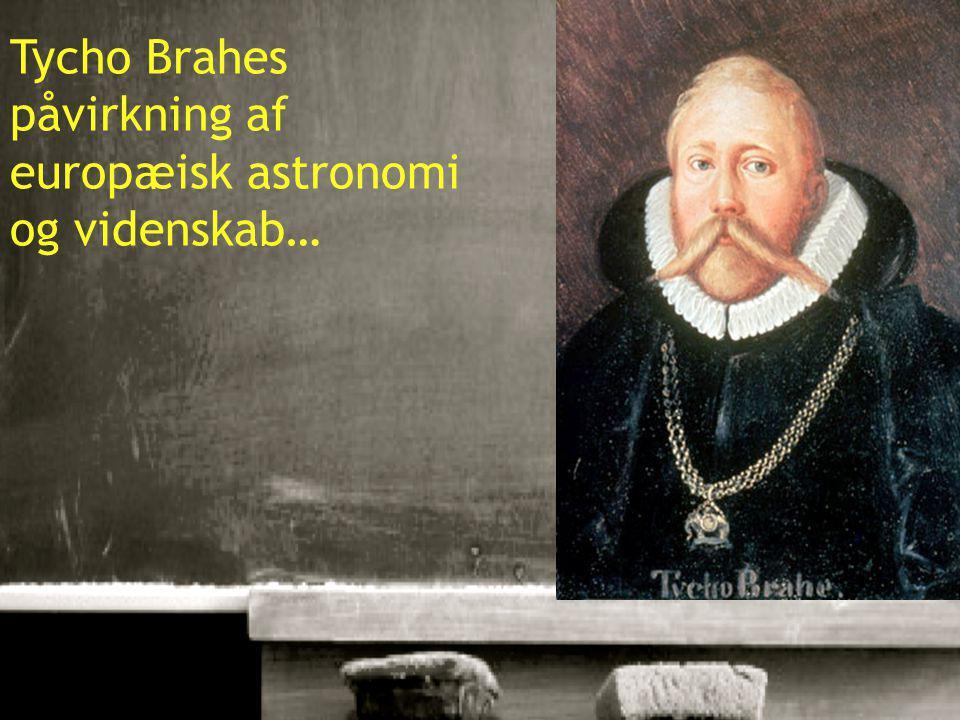 12 Tycho Brahes påvirkning af europæisk astronomi og videnskab…