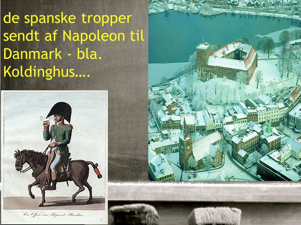 7 de spanske tropper sendt af Napoleon til Danmark - bla. Koldinghus….