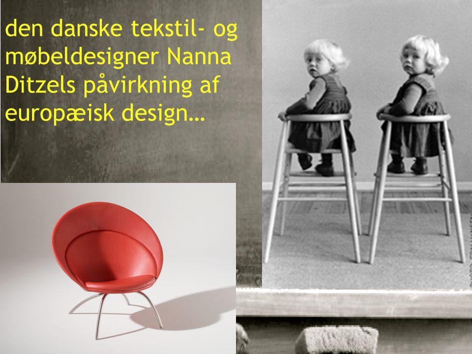 8 den danske tekstil- og møbeldesigner Nanna Ditzels påvirkning af europæisk design…