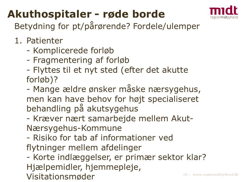 10 ▪ www.regionmidtjylland.dk Akuthospitaler - røde borde Betydning for pt/pårørende.