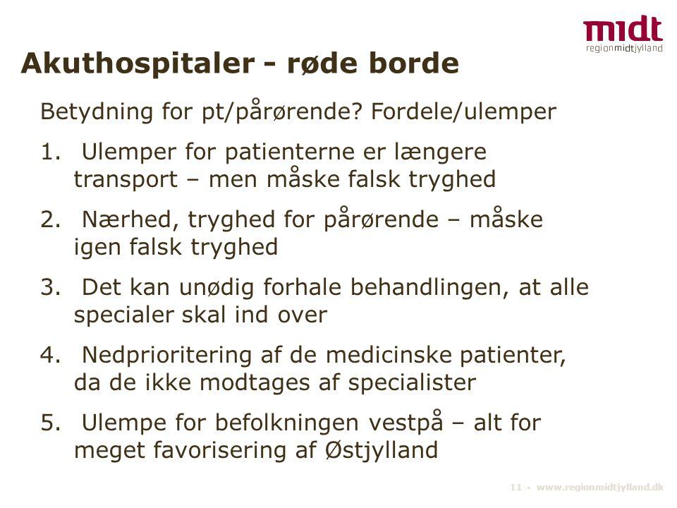11 ▪ www.regionmidtjylland.dk Akuthospitaler - røde borde Betydning for pt/pårørende.