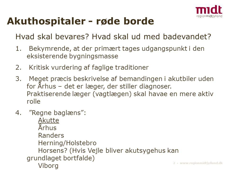 2 ▪ www.regionmidtjylland.dk Akuthospitaler - røde borde Hvad skal bevares.