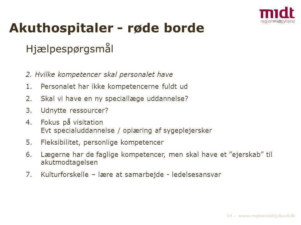 24 ▪ www.regionmidtjylland.dk Akuthospitaler - røde borde Hjælpespørgsmål 2.