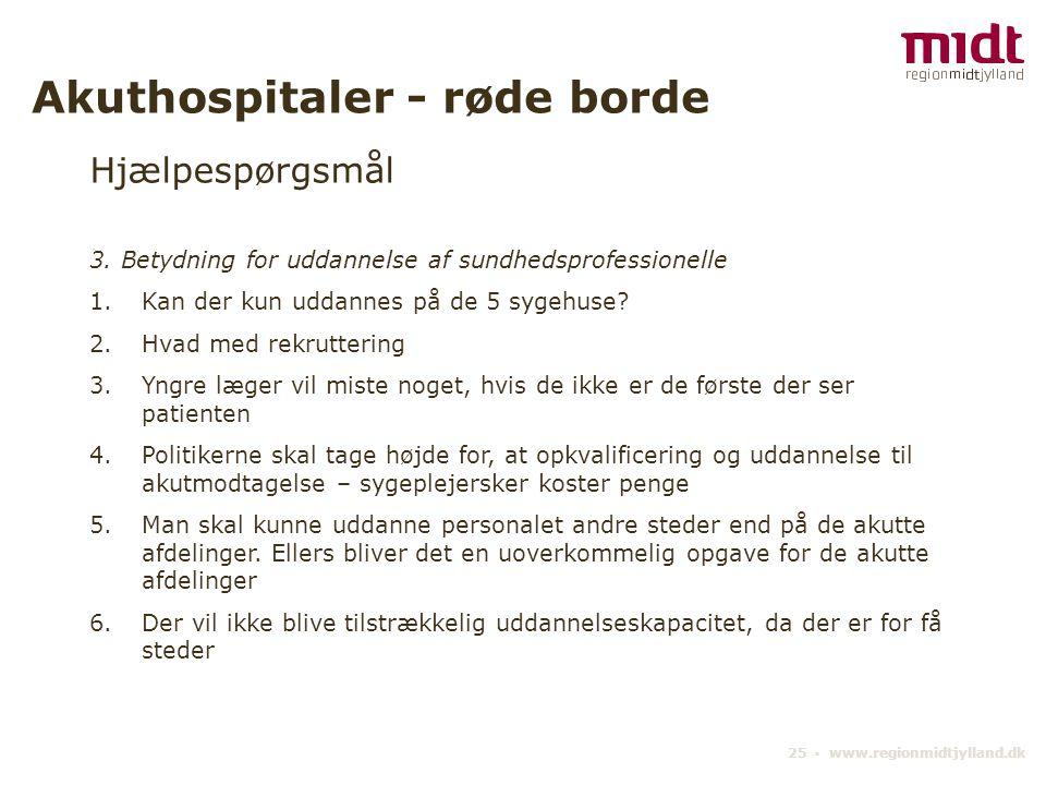 25 ▪ www.regionmidtjylland.dk Akuthospitaler - røde borde Hjælpespørgsmål 3.