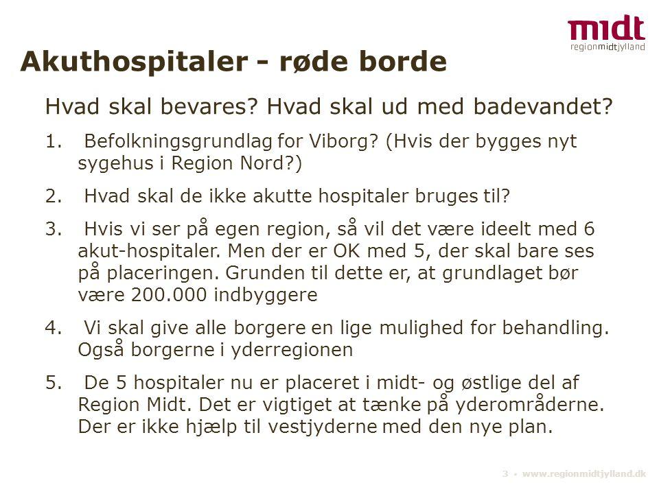 3 ▪ www.regionmidtjylland.dk Akuthospitaler - røde borde Hvad skal bevares.