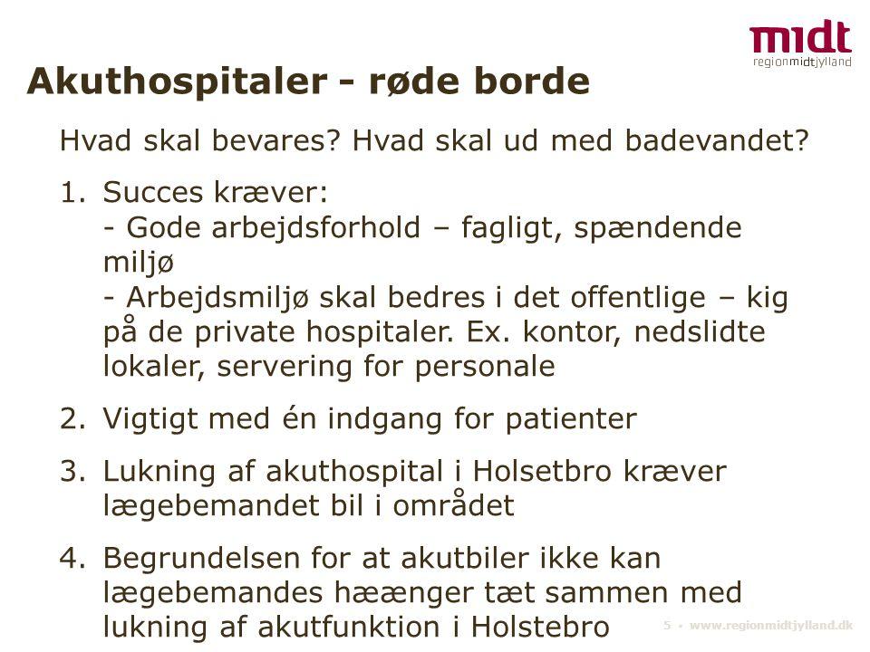 5 ▪ www.regionmidtjylland.dk Akuthospitaler - røde borde Hvad skal bevares.