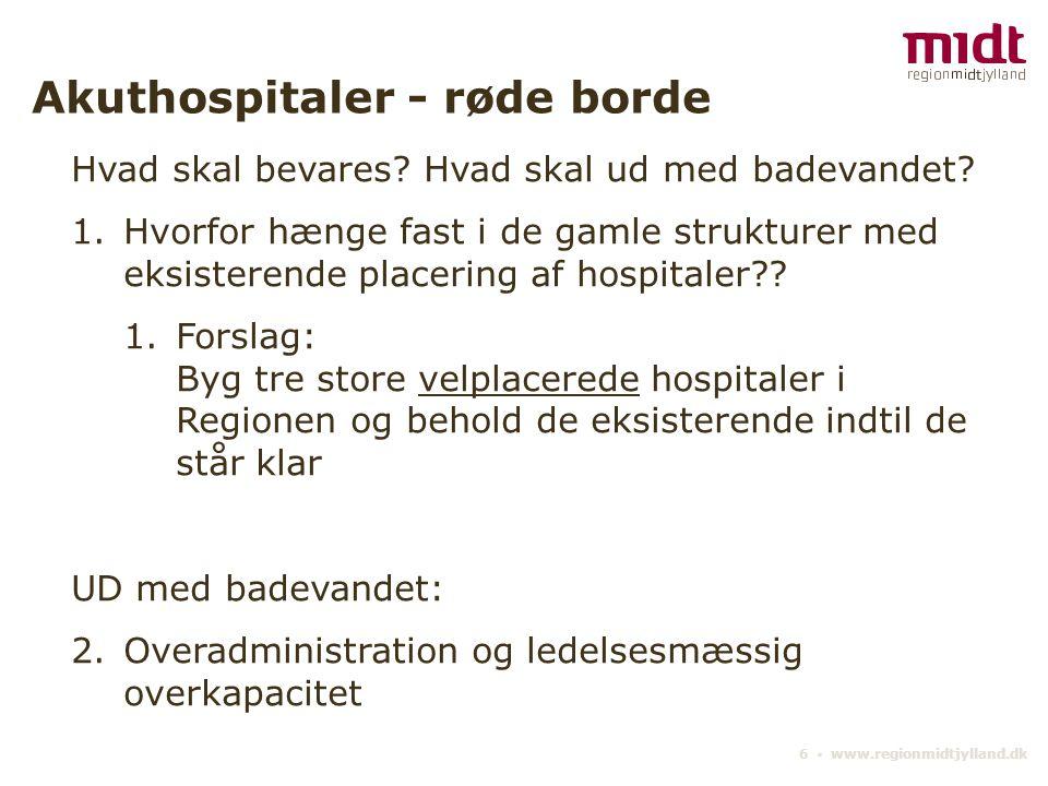 6 ▪ www.regionmidtjylland.dk Akuthospitaler - røde borde Hvad skal bevares.
