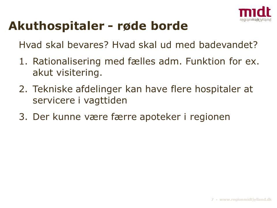7 ▪ www.regionmidtjylland.dk Akuthospitaler - røde borde Hvad skal bevares.