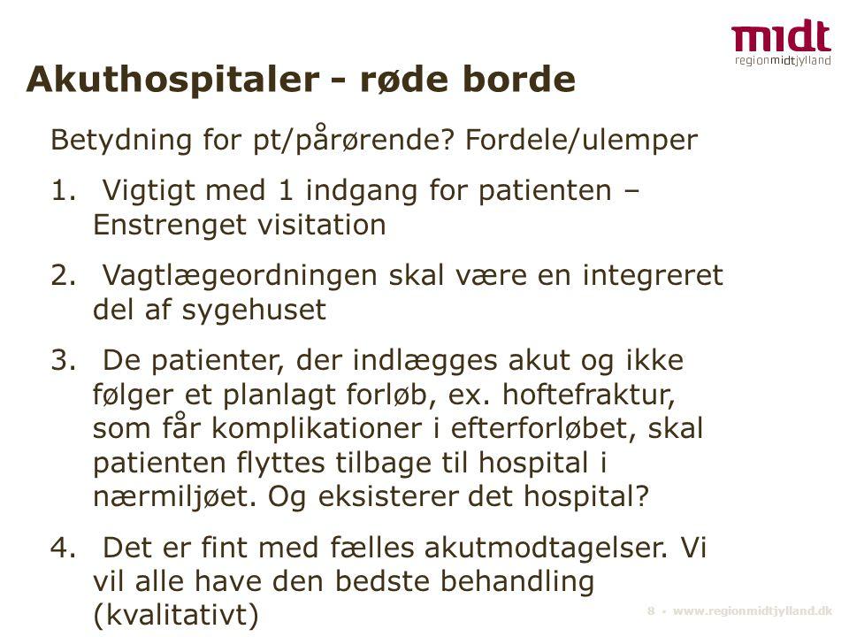 8 ▪ www.regionmidtjylland.dk Akuthospitaler - røde borde Betydning for pt/pårørende.